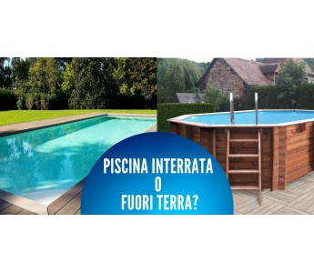 Piscina interrata o fuoriterra?